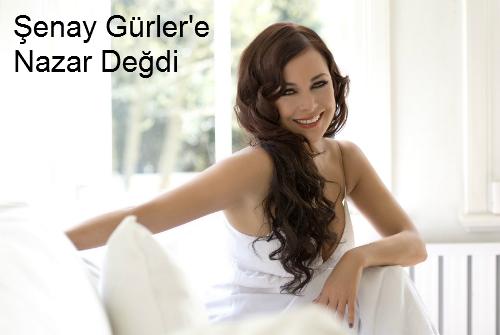 Şenay Gürler'e Nazar